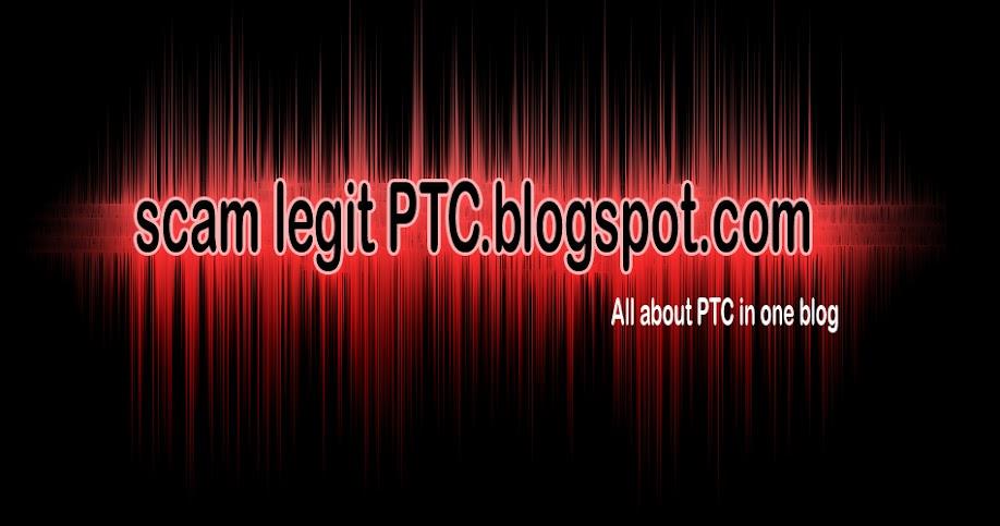 SCAM LEGIT PTC.BLOGSPOT