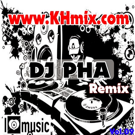 [Album Mix] DJ Pha Remix Vol 09 | Khmer Remix 2014