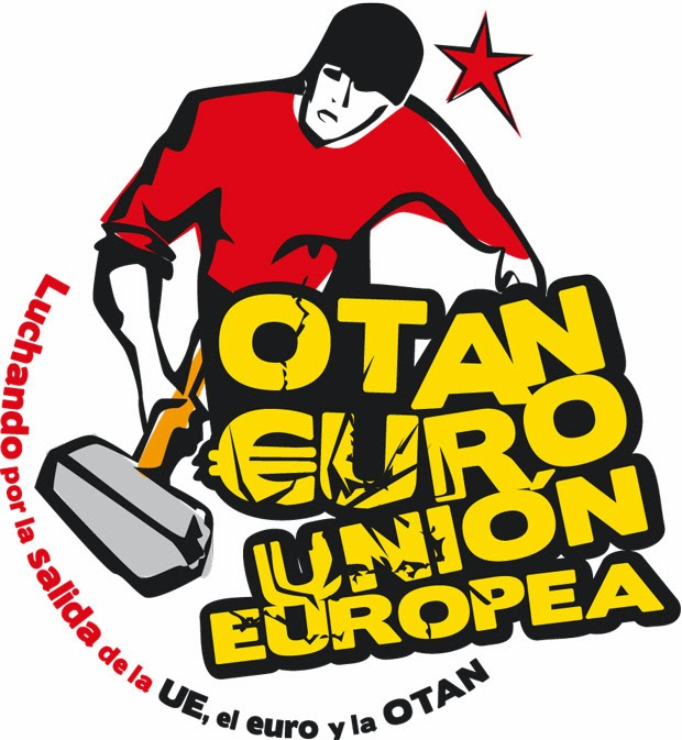 SALIMOS del EURO, de la UE, y de la OTAN  POR LA REPÚBLICA SOCIALISTA Y EL COMUNISMO