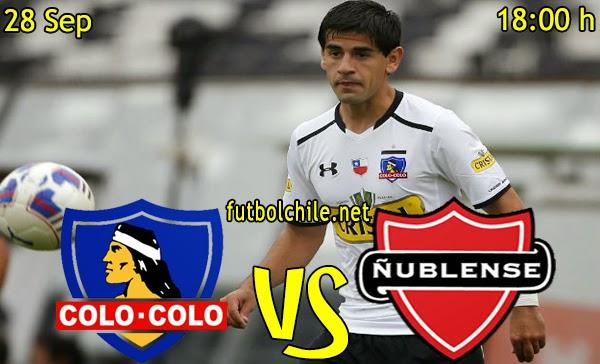 EN VIVO: Colo Colo vs Ñublense - Campeonato Apertura - 15:30 h - 28/09/2014