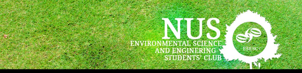 NUS ESESC Environmental Science and Engineering Student's Club - To Serve and Inspire