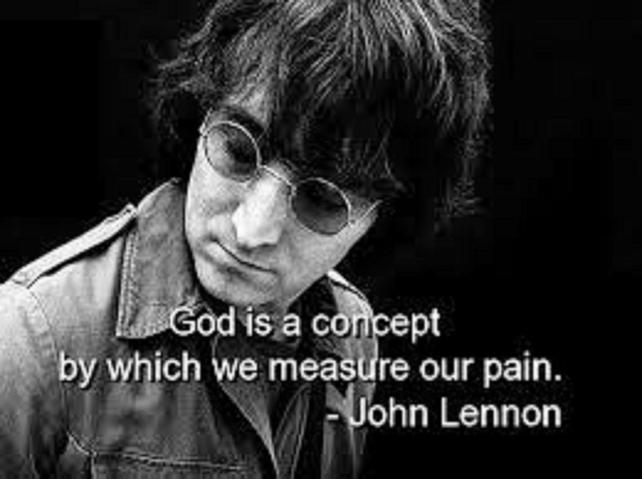 "BEATLE JOHN LENNON - ""GOD I A CONCEPT BY WHICH WE MEASURE OUR PAIN"""