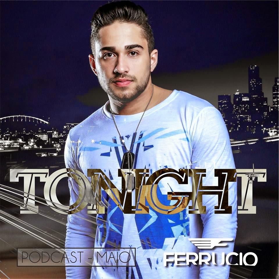 DJ Ferrucio - TONIGHT (Podcast - Maio)