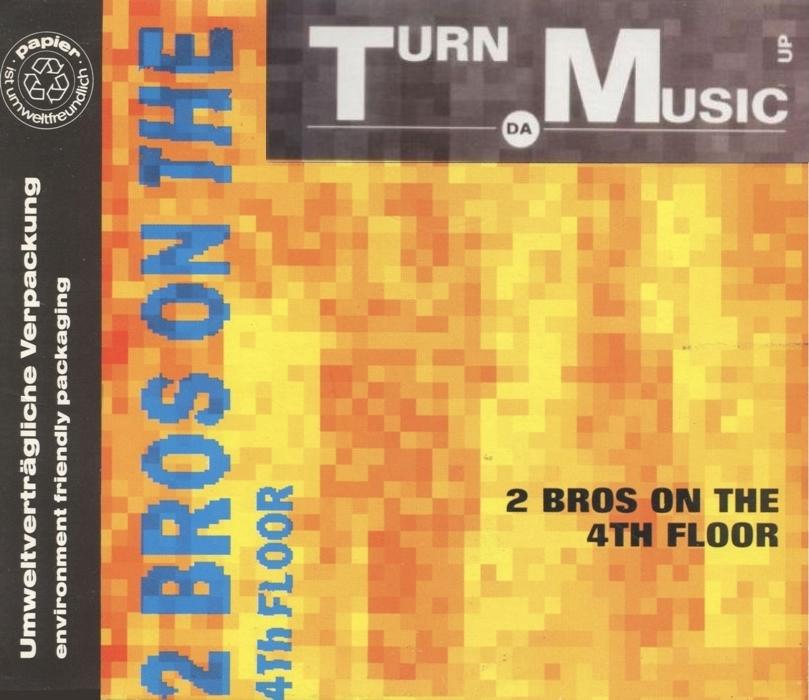 Lo mejor de la musica 2 bros on the 4th floor turn da for Fourth floor records