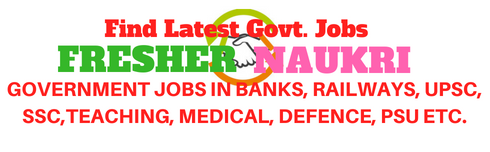 FRESHER NAUKARI 2018 - सरकारी नौकरी - Find Latest Govt. Jobs 2018