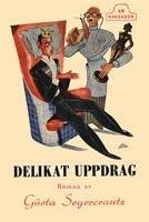 Gösta Palmcrantz (Gösta Segercrantz), Delikat Uppdrag, Förlagsaktiebolaget Hansa, Stockholm, 1945, Titel: Moje Åslund