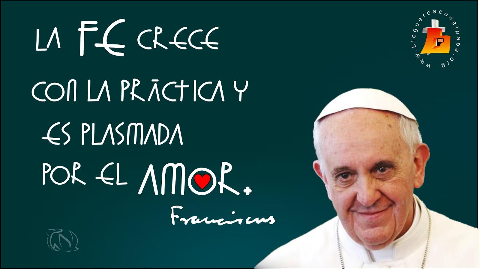 Resultado de imagen de frases del papa sobre la fe