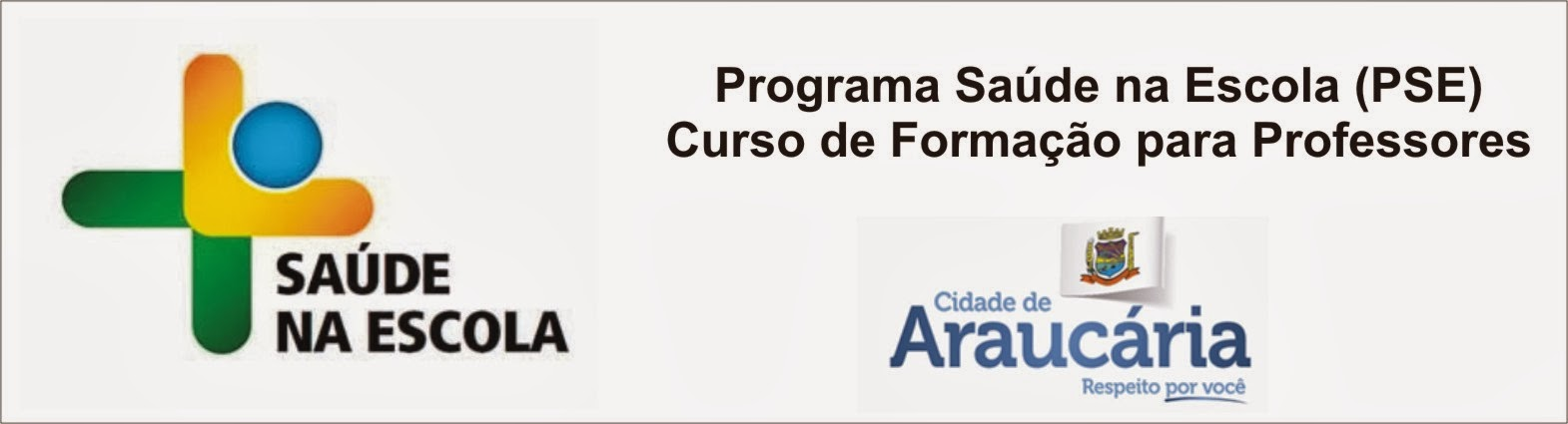 PROGRAMA SAÚDE NA ESCOLA (PSE) ARAUCÁRIA