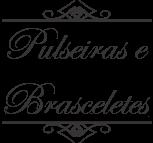 http://www.belladonnaloja.com.br/2011/05/pulseiras-femininas.html