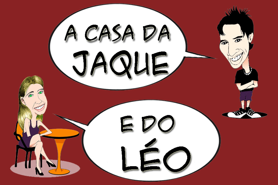 A casa da Jaque e do Léo