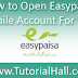How to Open Easypaisa Mobile Account For Free