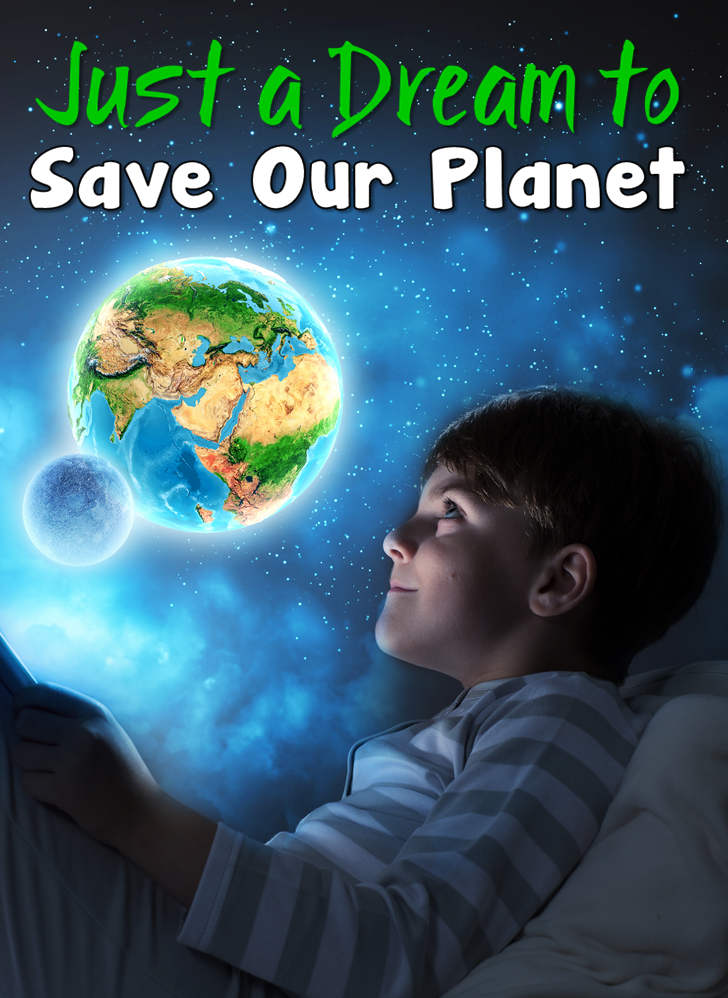 Just a Dream to Save Our Planet