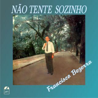 Baixar CD Francisco Bezerra - Não Tente Sozinho
