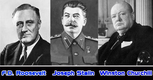 Franklin Delano Roosevelt, Joseph Stalin  dan Winston Churchill