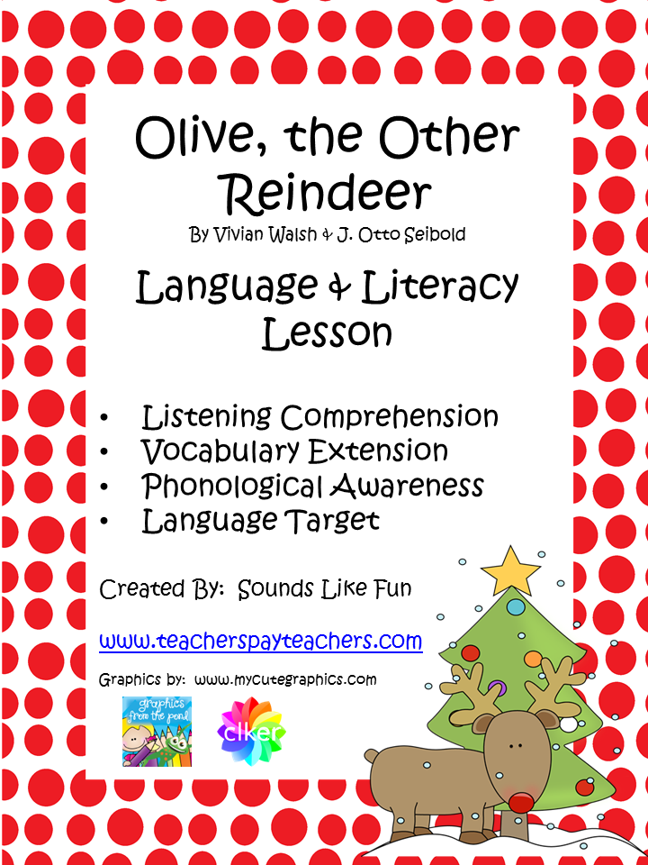 http://www.teacherspayteachers.com/Product/Language-and-Literacy-Lesson-Olive-the-Other-Reindeer-1543078