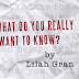 FEATURED STORY: What Do You Really Want to Know? by Lilah Gran