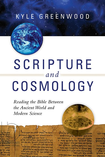 Scripture and Cosmology: Reading the Bible Between the Ancient World and Modern Science