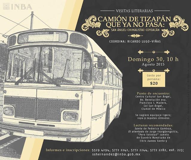"""El ciclo Visitas Literarias presenta """"Camión de Tizapán que ya no pasa"""" para recorrer San Ángel"""