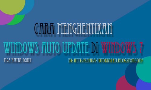 Cara Menghentikan Windows Auto Update di Windows 7