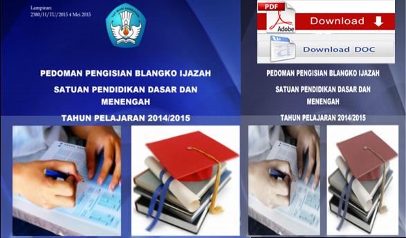Juknis atau Pedoman Pengisian Blanko Ijazah Satuan Pendidikan Dasar dan Menengah Tahun Pelajaran 2014/2015