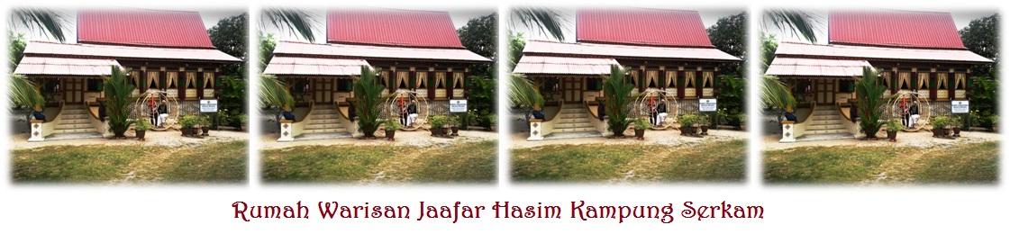Rumah Warisan Jaafar Hasim Kampung Serkam