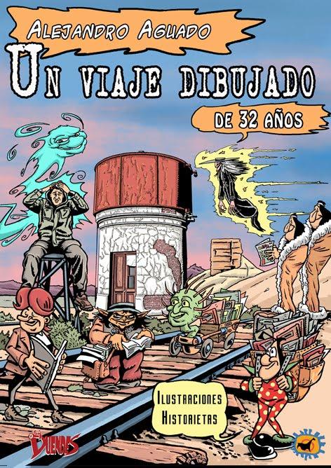 UN VIAJE DIBUJADO DE 32 AÑOS, de Alejandro Aguado