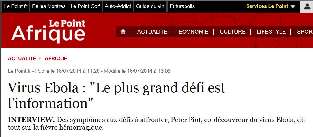 http://afrique.lepoint.fr/actualites/virus-ebola-le-plus-grand-defi-est-l-information-16-07-2014-1860418_2365.php