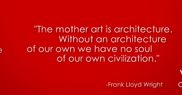 World Of Architecture Architecture Quote 5 Frank Lloyd