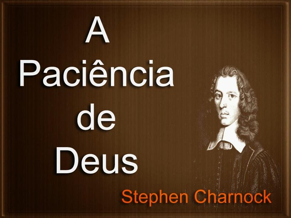 A Paciência de Deus - Stephen Charnock