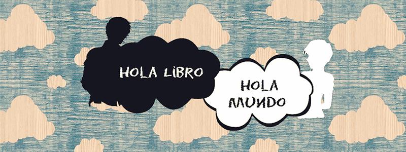 Hola libro, Hola mundo!