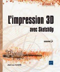 L'Impression 3D en 130 pages