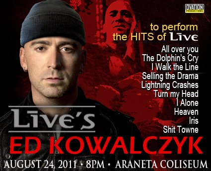 Live's Ed Kowalczyk LIVE in Manila Poster, picture, image, video, wallpaper, poster, Ed Kowalczyk LIVE in Manila, Ed Kowalczyk