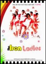 Những Cô Gái Thép - Iron Ladies