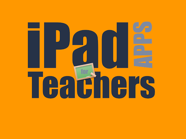 iPad Apps for Tech Savvy Teachers