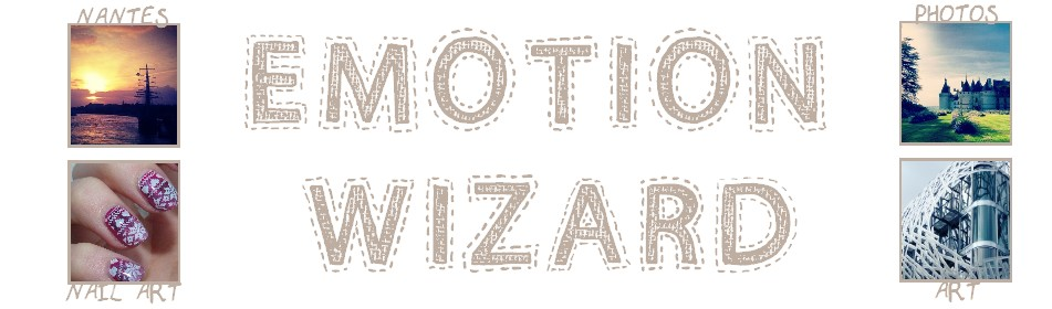 Emotion Wizard, Blogueuse Lifestyle et Nail Art Nantaise