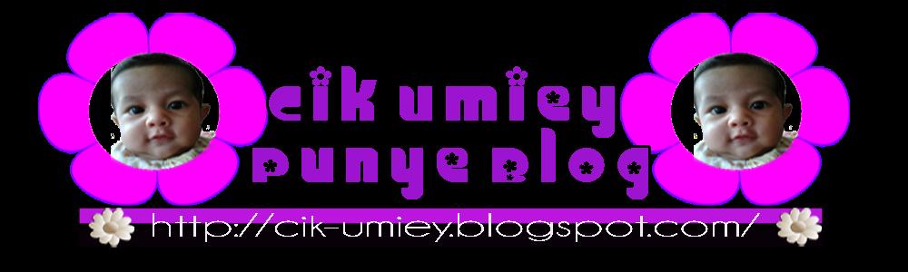 Cik Umiey Punyew Blog