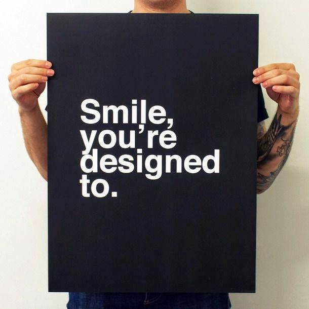 You are Designed to Smile