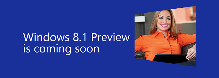 Windows 8.1 Preview Enterprise Coming soon