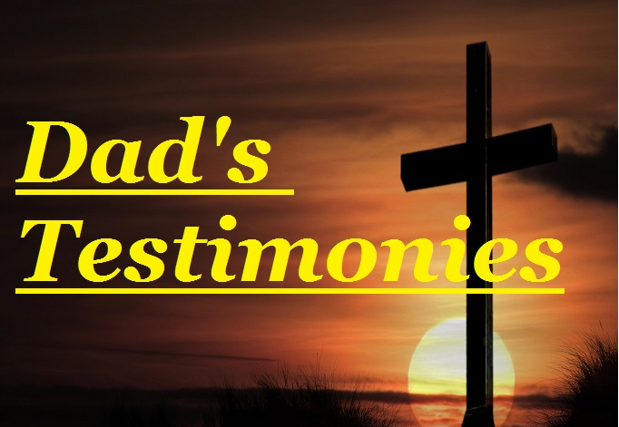 Dad's Testimonies