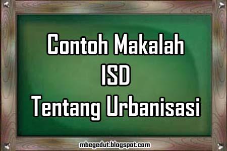contoh makalah, isd, ilmu sosial dasar, urbanisasi