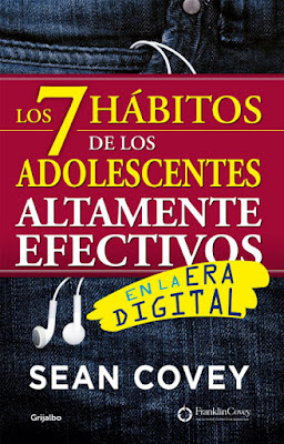 LIBRO - Los 7 hábitos de los adolescentes altamente efectivos En la era digital Sean Covey (Grijalbo - 2015) AUTOAYUDA | Edición papel & ebook kindle Comprar en Amazon