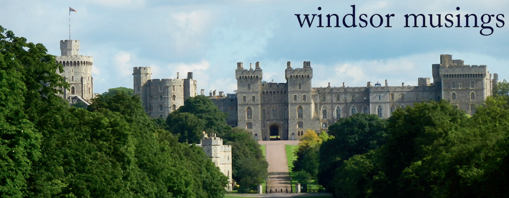 Windsor Musings