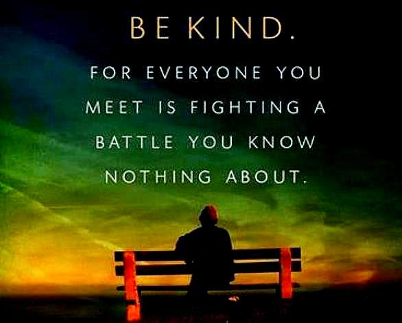 be nice to everyone you meet because never know
