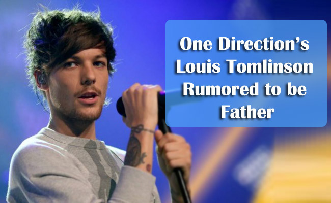 One Direction's Louis Tomlinson Rumored to be Father