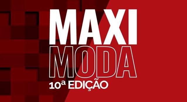 10ª edição MaxiModa