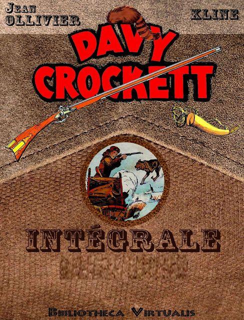 Davy Crockett - Intégrale Vaillant.  Kline - Ollivier [Bibliotheca Virtualis]