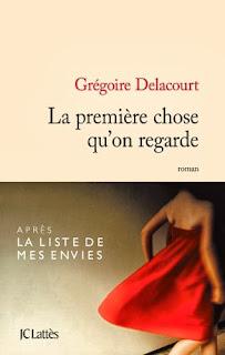 Couverture La Première Chose Que L'on Regarde de Grégoire Delacourt