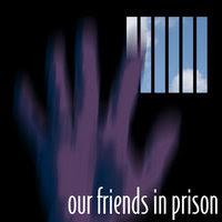 Our Friends in Prison