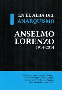 EN EL ALBA DEL ANARQUISMO. ANSELMO LORENZO, 1914-2014