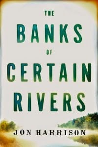 The Banks of Certain Rivers / Giveaway